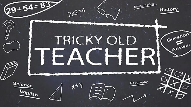 old tricky teacher